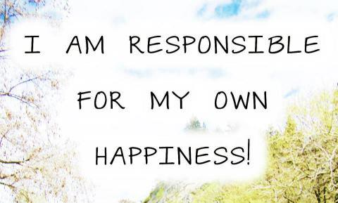 I am responsible for my own happinessI am responsible for my own happiness